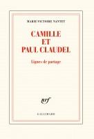 Camille et Paul Claudel, Lignes de partage, Marie-Victoire Nantet (par Patrick Devaux)