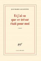 Et j'ai su que ce trésor était pour moi, Jean-Marie Laclavetine