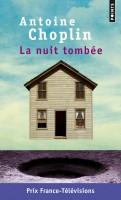 La Nuit tombée, Antoine Choplin (par François Baillon)