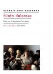 Ninfa dolorosa, Essai sur la mémoire d'un geste, Georges Didi-Huberman (par Matthieu Gosztola)