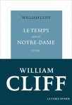 Le Temps suivi de Notre-Dame, William Cliff (par Philippe Leuckx)