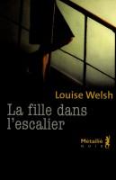 La fille dans l'escalier, Louise Welsh