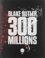 300 millions, Blake Butler (par Yann Suty)