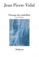Passage des embellies, Jean-Pierre Vidal (par Didier Ayres)