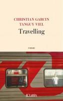 Travelling, Un tour du monde sans avion, Christian Garcin, Tanguy Viel (par Sylvie Zobda)