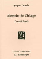 Abattoirs de Chicago, Le monde humain, Jacques Damade