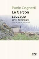 Le Garçon sauvage - Paolo Cognetti (Zoé) - M. Talcott