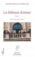 La Défense d'aimer, Domitille Marbeau Funck-Brentano (par Marjorie Rafécas-Poeydomenge)