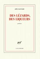Des lézards, des liqueurs, Joël Bastard (par Philippe Leuckx)