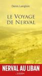 Le voyage de Nerval, Denis Langlois (par Yasmina Mahdi)