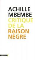 Critique de la raison nègre, Achille Mbembe