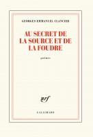 Au secret de la source et de la foudre, Georges-Emmanuel Clancier (par Didier Ayres)
