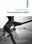 Une jeunesse en fuite, Arnaud Le Guern (par Philippe Chauché)