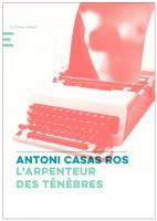 L'arpenteur des ténèbres, Antoni Casas Ros