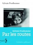 Par les routes, Sylvain Prudhomme (par Jean-Paul Gavard-Perret)