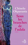 Sous les branches de l'udala, Chinelo Okparanta, par Yasmina Mahdi