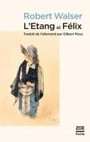 L'Etang et Félix, Robert Walser