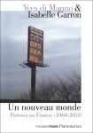 Un nouveau monde, Poésies en France 1960-2010, un passage anthologique, Yves di Manno & Isabelle Garron