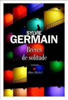 Brèves de solitude, Sylvie Germain (par Mona)