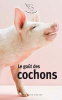 Le goût des cochons, Collectif, textes choisis et présentés par Bruno Deniel-Laurent (par Guy Donikian)