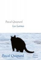 Les larmes, Pascal Quignard (par Léon-Marc Levy)