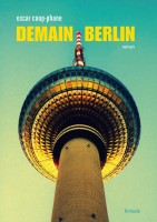 Demain Berlin, Oscar Coop-Phane