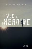 L'âge de l'héroïne, Quentin Mouron