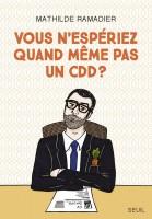 Vous n'espériez quand même pas un CDD? de Mathilde Ramadier