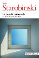 La beauté du monde La littérature et les arts, Jean Starobinski
