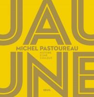 Jaune, Histoire d'une couleur, Michel Pastoureau (par Sylvie Ferrando)