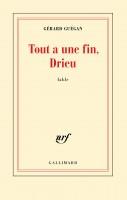 Tout a une fin, Drieu, Gérard Guégan