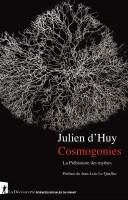 Cosmogonies, La Préhistoire des mythes, Julien d'Huy (par Didier Smal)