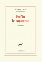 Enfin le royaume, Quatrains, François Cheng (par Matthieu Gosztola)
