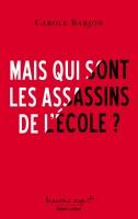 Mais qui sont les assassins de l'école?, Carole Barjon