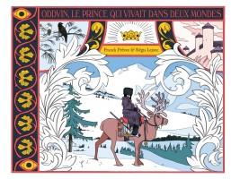 Oddvin, le prince qui vivait dans deux mondes, Franck Prévot et Régis Lejonc