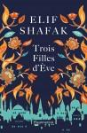 Trois Filles d'Eve,Elif Shafak (par Tawfiq Belfadel)