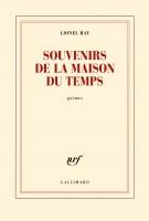 Lionel Ray, Souvenirs de la maison du Temps (par Matthieu Gosztola)