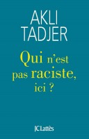 Qui n'est pas raciste, ici?, Akli Tadjer (par Tawfiq Belfadel)