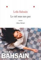 Le Ciel sous nos pas, Leila Bahsaïn (par Tawfiq Belfadel)