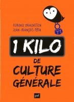 Un kilo de culture générale, Florence Braunstein, Jean-François Pépin