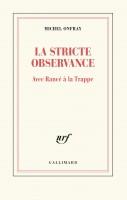 La stricte observance. Avec Rancé à la Trappe, Michel Onfray (par Gilles Banderier)