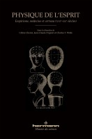 Physique de l'esprit Empirisme, médecine et cerveau (XVIIe-XIXe siècles), Céline Cherici, Jean-Claude Dupont, Charles T. Wolfe (par Gilles Banderier)