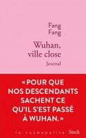 Wuhan, ville close. Journal, Fang Fang (par Gilles Banderier)
