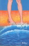 Hop!, Pierre Louis Péclat