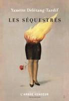 Les Séquestrés, Yanette Delétang-Tardif (par Léon-Marc Levy)