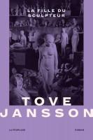 La fille du sculpteur, Tove Jansson (par Delphine Crahay)