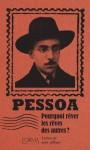 Pourquoi rêver les rêves des autres ? Lettres de mon ailleurs, Fernando Pessoa (par Philippe Leuckx)