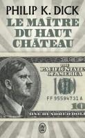 Le Maître du Haut Château, Philip K. Dick (par Léon-Marc Levy)