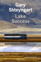 Lake Success, Gary Shteyngart (par Léon-Marc Levy)