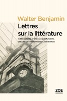 Lettres sur la littérature, Walter Benjamin